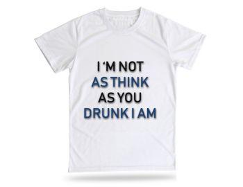 T shirt drunk